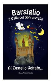 BARGIGLIO IL GALLO COL SOPRACCIGLIO - AL CASTELLO VOLTATO DALLO SPAZIO STELLATO