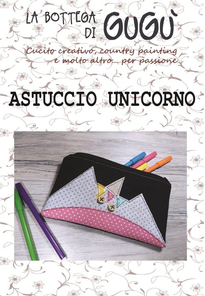 DIY - Cartamodello per realizzare un ASTUCCIO con applicazione Unicorno (formato PDF)