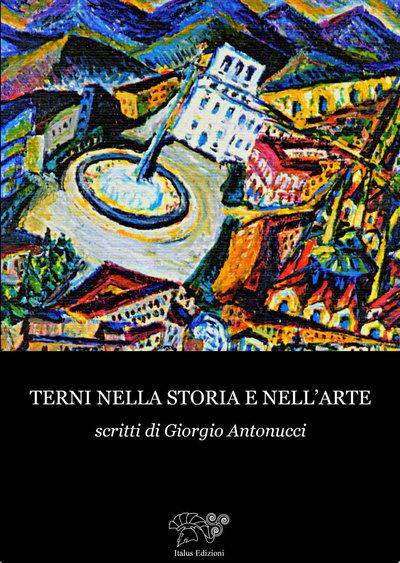 TERNI NELLA STORIA E DELL'ARTE