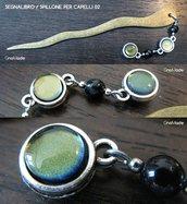 SPILLONE PER CAPELLI / SEGNALIBRO 1 -  finitura bronzo e argento con cabochon glitter oro antico verde