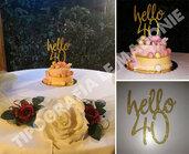 """Topper cake """"hello40"""""""
