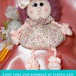 Tutorial bambola decorativa, morbida e profumata.