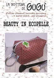 DIY - Cartamodello per realizzare una BEAUTY IN ECOPELLE (in PDF)
