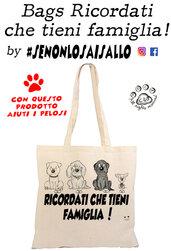 """Bag SE NON LO SAI SALLO """"Tieni famiglia cani"""""""