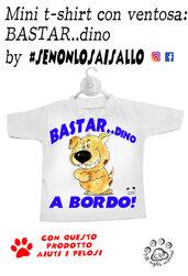 """Mini t-shirt SE NON LO SAI SALLO """"BASTARDino a bordo"""""""