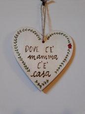 """Piccolo cuore in legno """"Dove c'è mamma c'è casa"""""""
