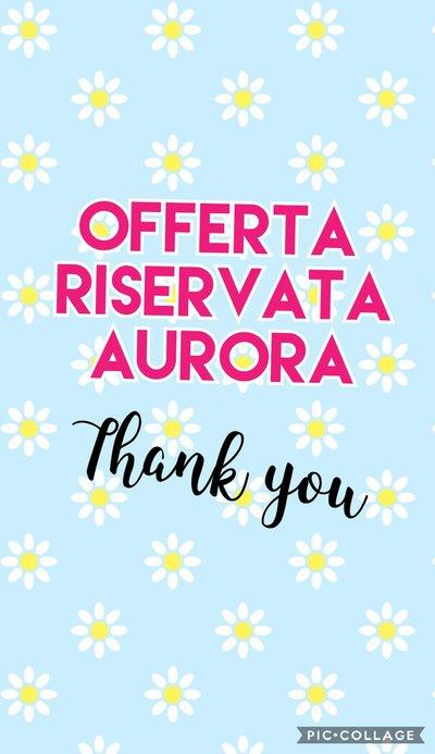 Offerta riservata Aurora