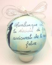 Collezione Frasi - Natale - Pallina dipinta a mano, 10 cm