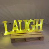 SCRITTA LUMINOSA - LAUGH -
