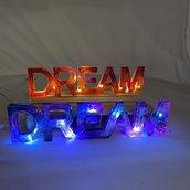 SCRITTA LUMINOSA - DREAM -