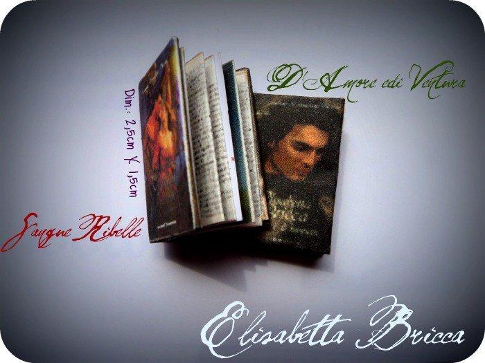 "Miniature - Libri ""D'Amore e di Ventura - Sangue Ribelle"""