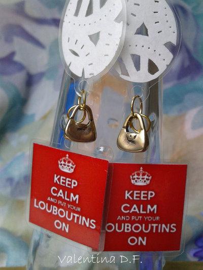 orecchini KEEP CALM AND PUT YOUR LOUBOUTINS ON
