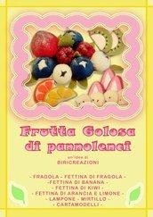 Tutorial frutta di pannolenci
