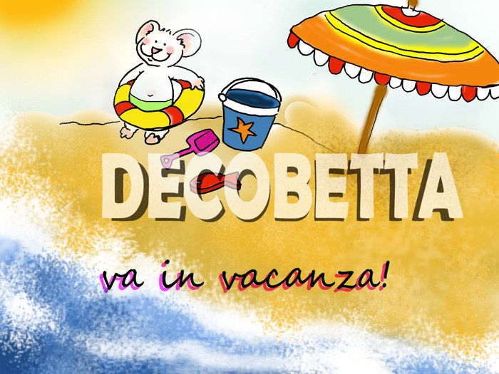 DECOBETTA va in vacanza