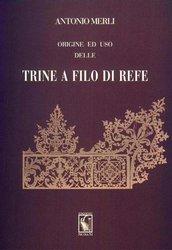Antonio Merli, Origine ed uso delle trine a filo di refe