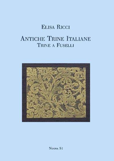 Elisa Ricci, Antiche trine italiane - Trine a fuselli