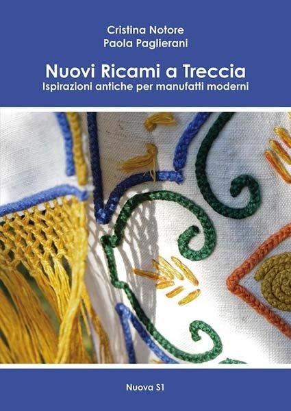 Notore - Paglierani, Nuovi Ricami a Treccia. Ispirazioni antiche per manufatti moderni