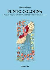 Marilisa Edoni, Il Punto Cologna - Variazioni di un antico merletto di origine veneziana ad ago