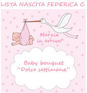 "Lista nascita Federica C. - Baby bouquet ""Dolce settimana"""