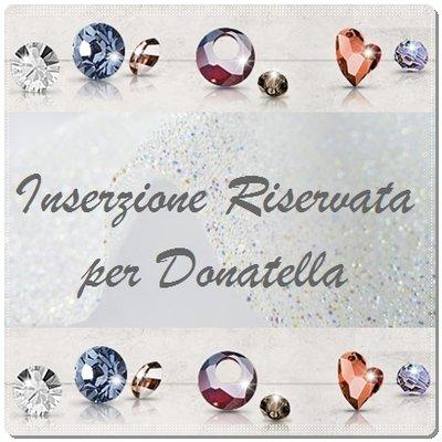 INSERZIONE RISERVATA per Donatella