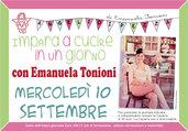 Merc 10 Settembre - Impara a Cucire in un Giorno con Emanuela Tonioni