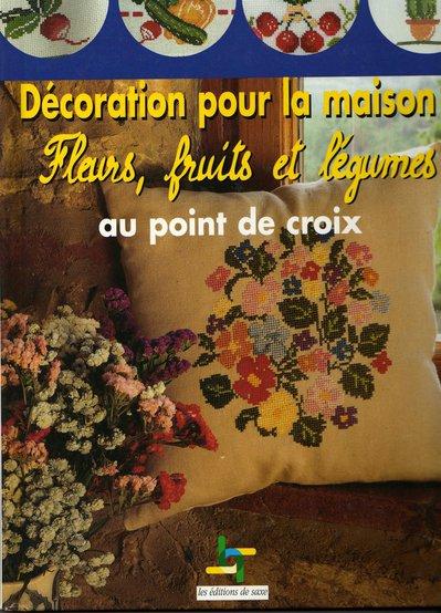 Décoration pour la Maison - Fleurs,  Fruit et Légumes au point de croix