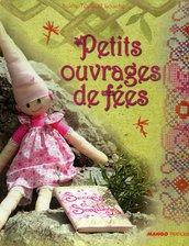 Petits ouvrages de fées - Silvie Teytaud Louche