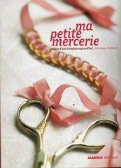 Ma Petite Mercerie - Véronique Maillard