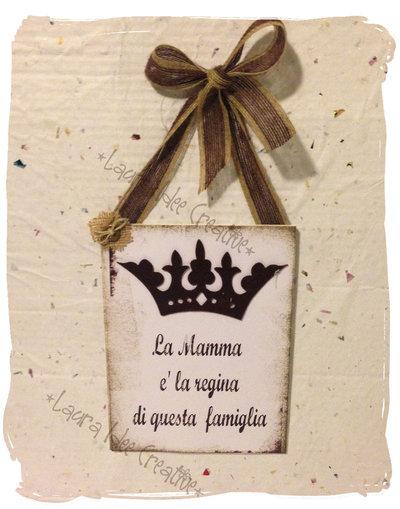 """Targa in legno per la festa della mamma. """"Mamma regina della nostra famiglia"""""""