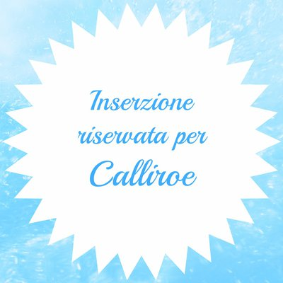 Inserzione riservata per Calliroe