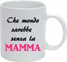 Tazza Speciale festa della Mamma