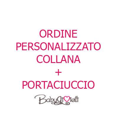 ORDINE PERSONALIZZATO COLLANA+PORTACIUCCIO