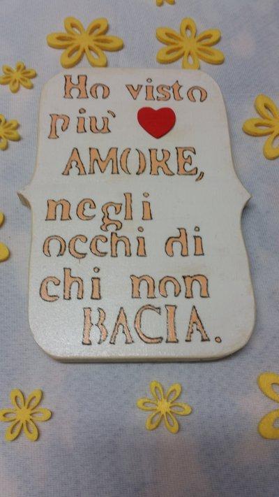 """Pergamena in legno """"HO VISTO PIÙ AMORE"""""""