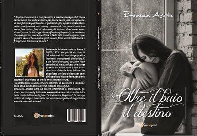 Oltrei il buio il destino - di Emanuela Arlotta - Libro Narrativa
