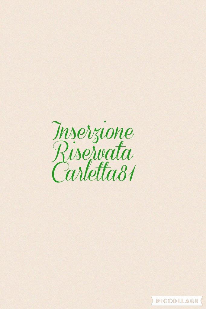 Inserzione riservata Carletta81