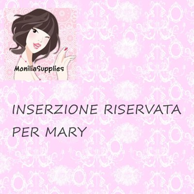 INSERZIONE RISERVATA PER MARY