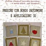 DIY - Cartamodello con spiegazioni per realizzare presine con bordi patchwork e applicazioni 3D in formato PDF (con 6 soggetti natalizi)