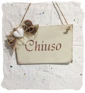 Targhetta in legno :   CHIUSO / TORNO SUBITO