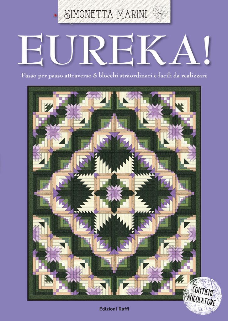 Eureka! ( blocchi tradizionali per tantissimi progetti di patchwork