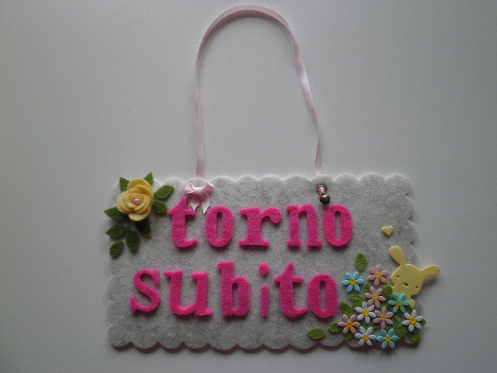 "TARGHETTA ""TORNO SUBITO"""