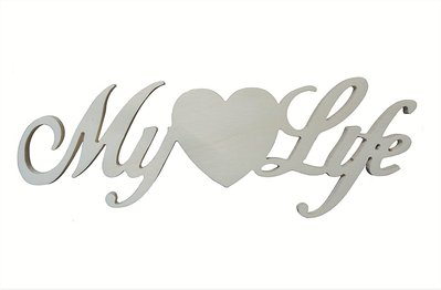 Scritta in legno My life con cuore 30 cm per 11,5, spessore 8 mm