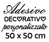 Il tuo adesivo personalizzato 50x50 cm