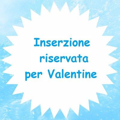 Inserzione riservata per Valentine