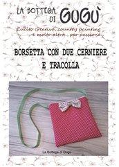 DIY - Cartamodello con spiegazioni per realizzare una borsetta con due cerniere (formato PDF)