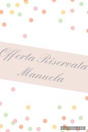 Offerta Riservata Manuela