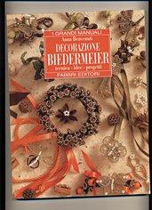 BIEDERMEIER DECORAZIONE TECNICHE IDEE PROGETTI - GRANDI MANUALI - A BENVENUTI - FABBRI EDITORE