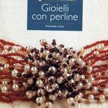 GIOIELLI CON PERLINE DI DONATELLA CIOTTI - I GRANDI MANUALI - FABBRI EDITORE - COME NUOVO