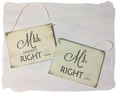 Cartello Mr. Right o Mrs. Always Right - Cartelli per sposi , in legno per tavolo matrimonio o sedie